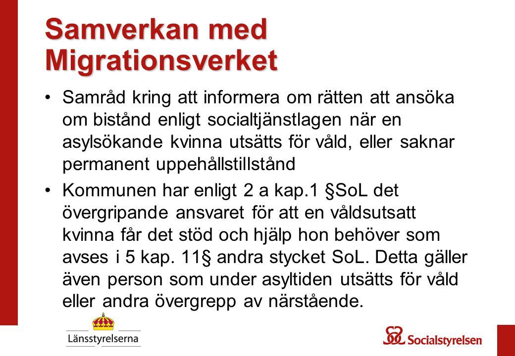Samverkan med Migrationsverket Samråd kring att informera om rätten att ansöka om bistånd enligt socialtjänstlagen när en asylsökande kvinna utsätts f