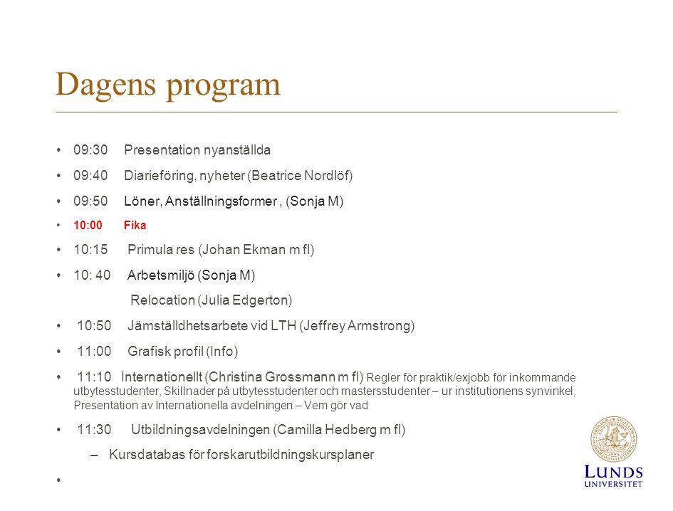 Dagens program 09:30 Presentation nyanställda 09:40 Diarieföring, nyheter (Beatrice Nordlöf) 09:50Löner, Anställningsformer, (Sonja M) 10:00Fika 10:15