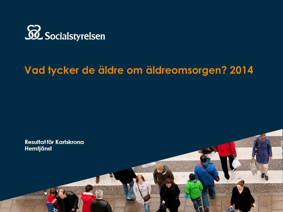 Vad tycker de äldre om äldreomsorgen 2014 Resultat för Karlskrona Hemtjänst