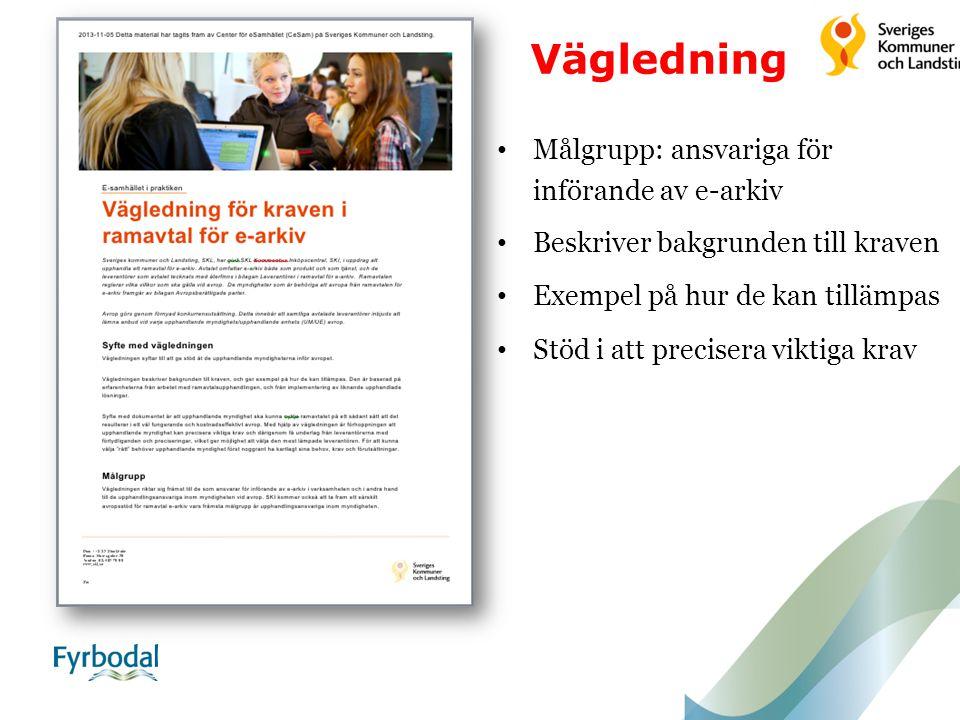 Målgrupp: ansvariga för införande av e-arkiv Beskriver bakgrunden till kraven Exempel på hur de kan tillämpas Stöd i att precisera viktiga krav Vägled