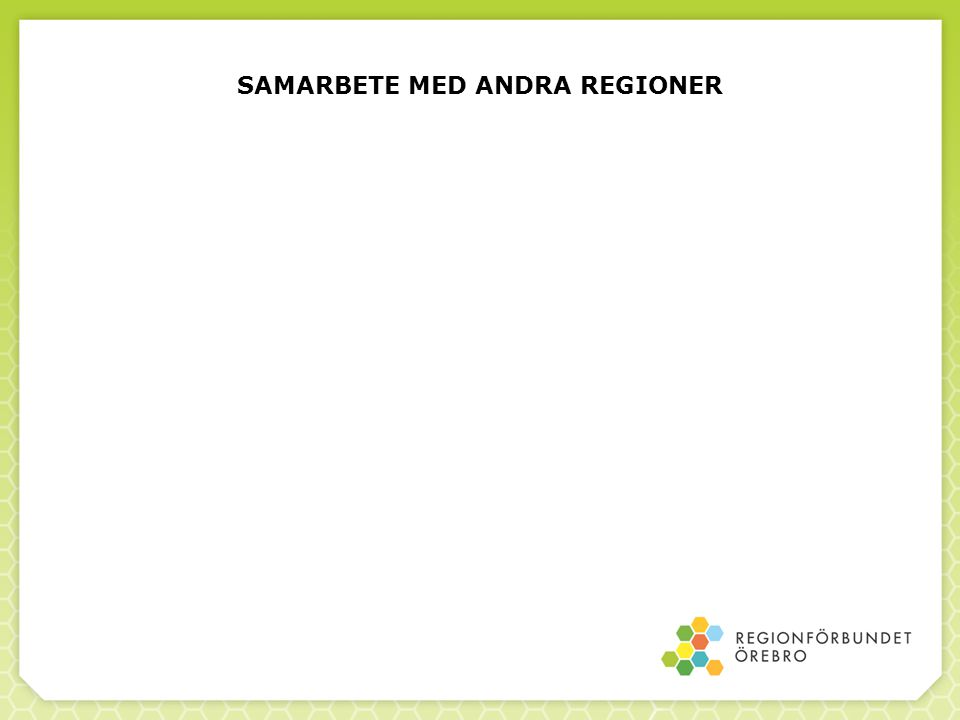SAMARBETE MED ANDRA REGIONER