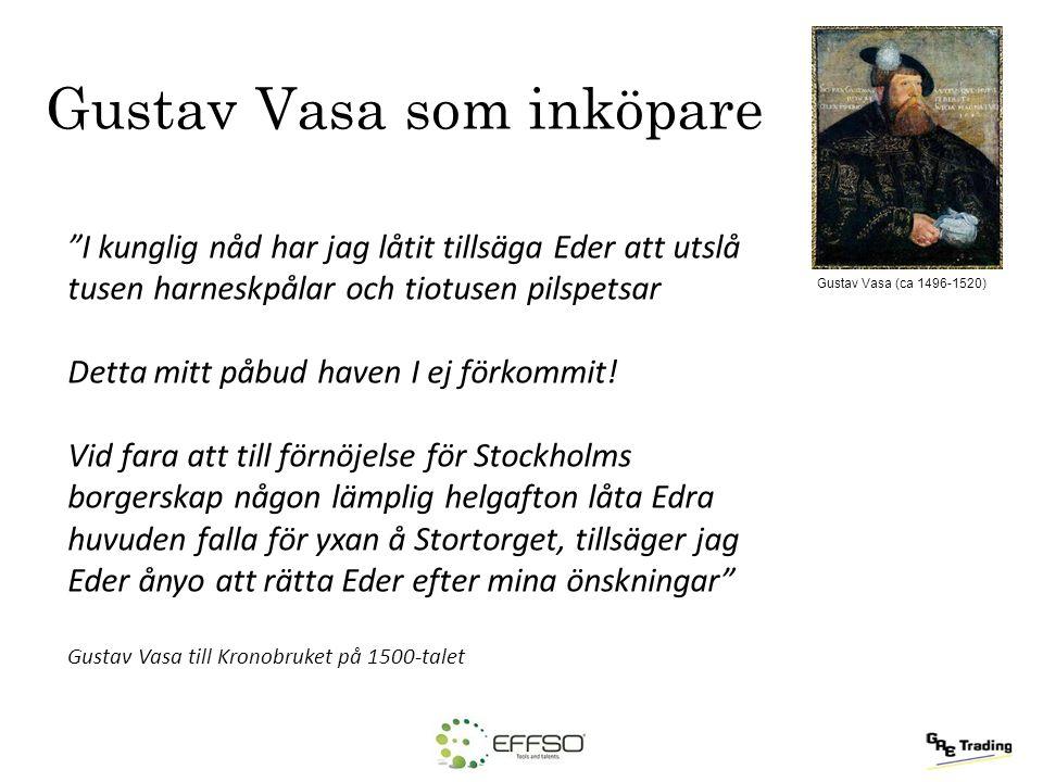 """Gustav Vasa som inköpare """"I kunglig nåd har jag låtit tillsäga Eder att utslå tusen harneskpålar och tiotusen pilspetsar Detta mitt påbud haven I ej f"""