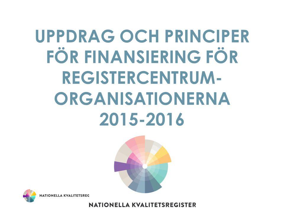 UPPDRAG OCH PRINCIPER FÖR FINANSIERING FÖR REGISTERCENTRUM- ORGANISATIONERNA 2015-2016