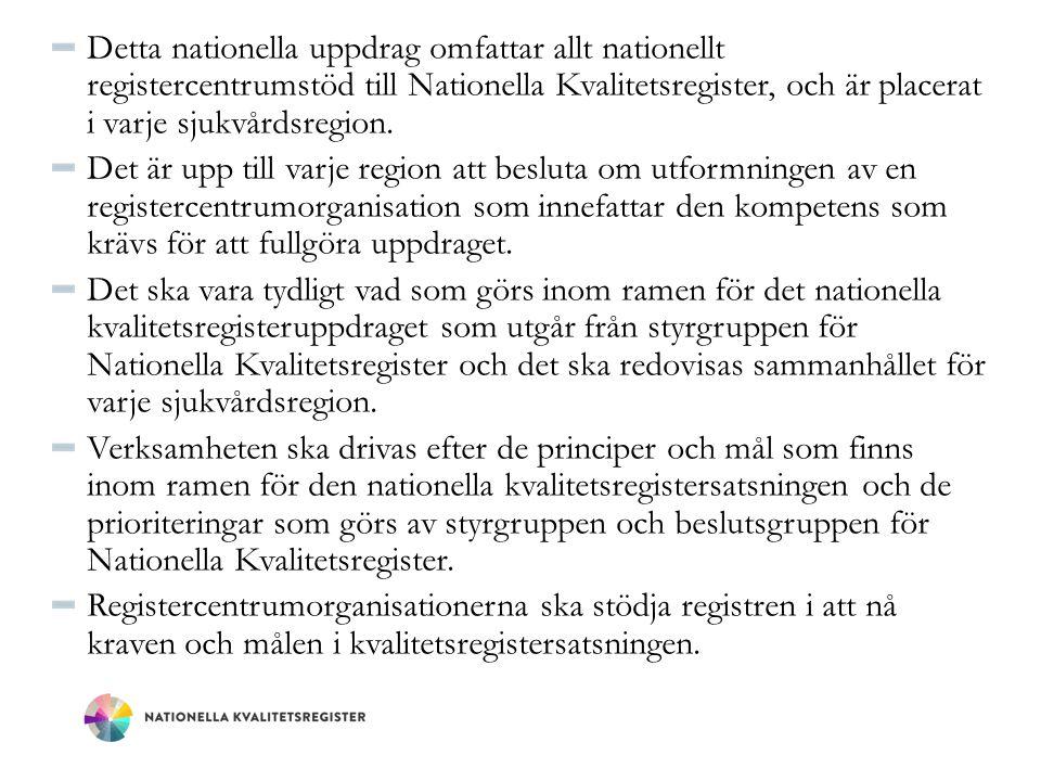 Detta nationella uppdrag omfattar allt nationellt registercentrumstöd till Nationella Kvalitetsregister, och är placerat i varje sjukvårdsregion. Det