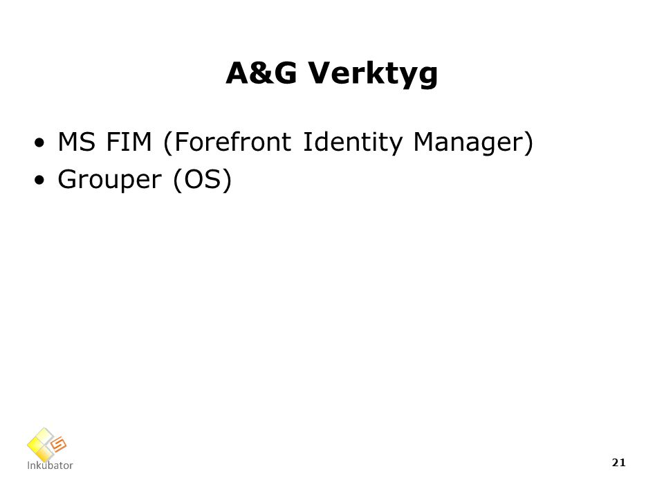 A&G Verktyg MS FIM (Forefront Identity Manager) Grouper (OS) 21