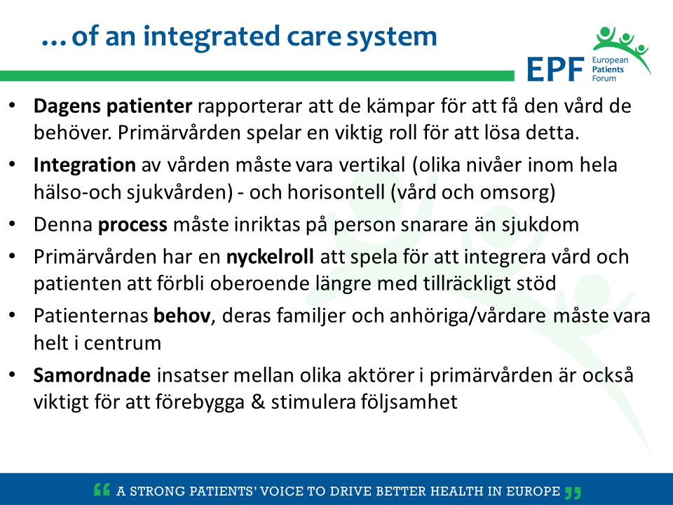 Dagens patienter rapporterar att de kämpar för att få den vård de behöver. Primärvården spelar en viktig roll för att lösa detta. Integration av vårde