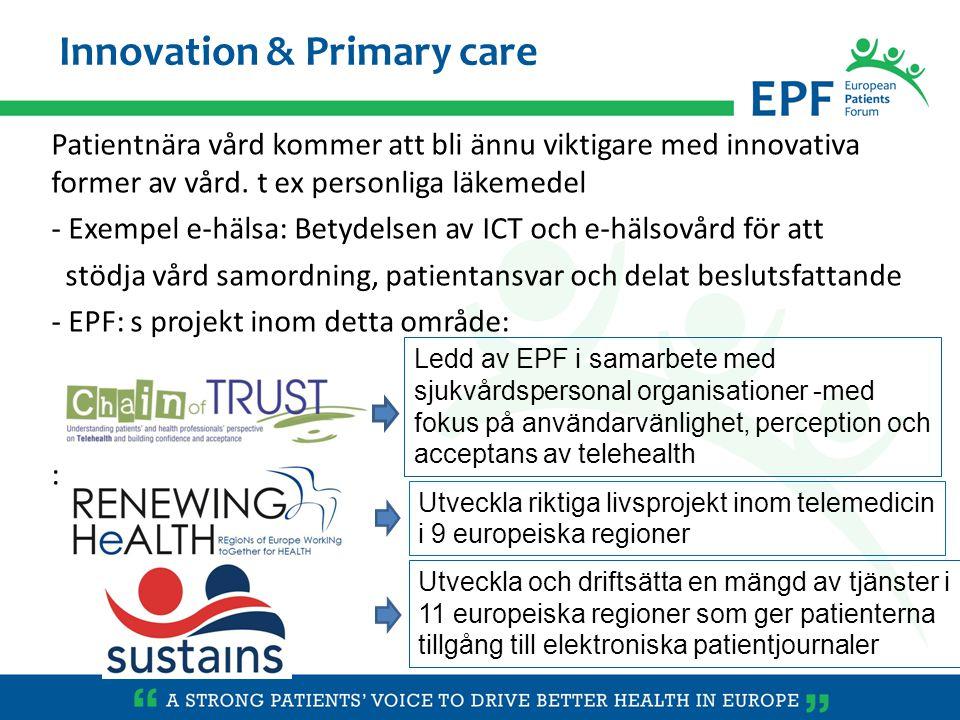 Patientnära vård kommer att bli ännu viktigare med innovativa former av vård. t ex personliga läkemedel - Exempel e-hälsa: Betydelsen av ICT och e-häl