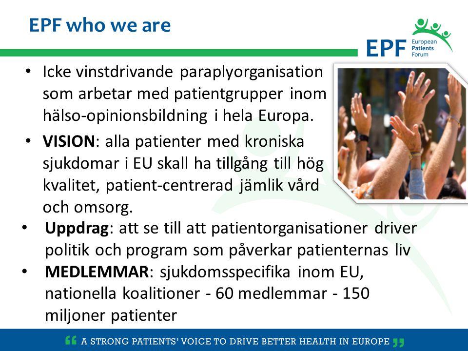 Icke vinstdrivande paraplyorganisation som arbetar med patientgrupper inom hälso-opinionsbildning i hela Europa. VISION: alla patienter med kroniska s
