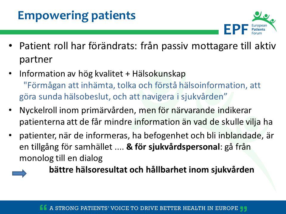 Patient roll har förändrats: från passiv mottagare till aktiv partner Information av hög kvalitet + Hälsokunskap