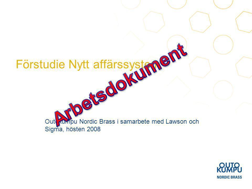Förstudie Nytt affärssystem Outokumpu Nordic Brass i samarbete med Lawson och Sigma, hösten 2008