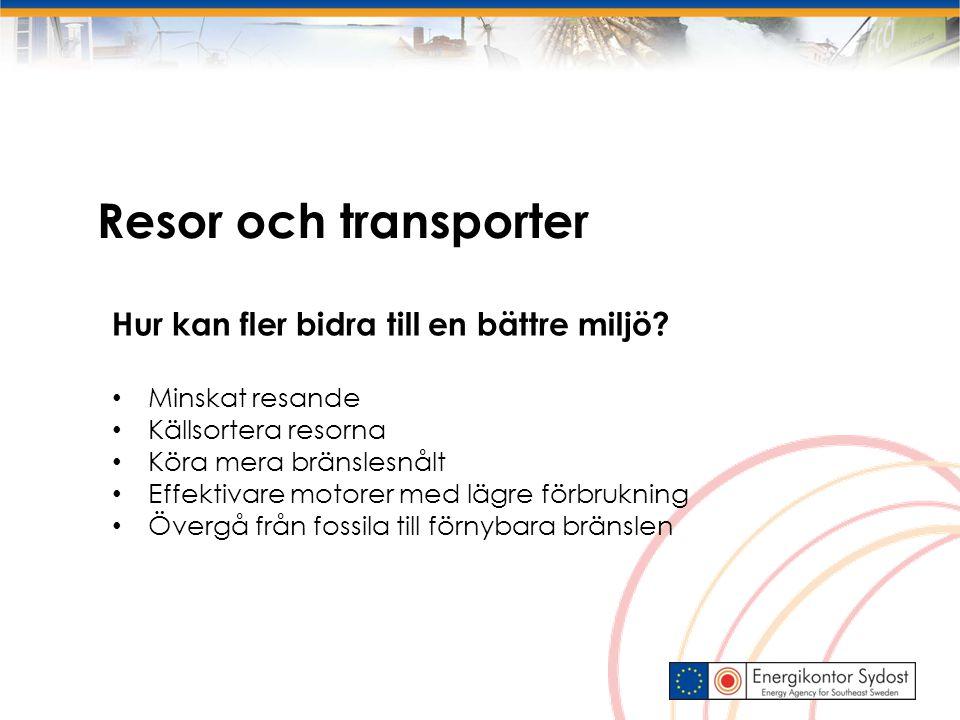 Resor och transporter Hur kan fler bidra till en bättre miljö.