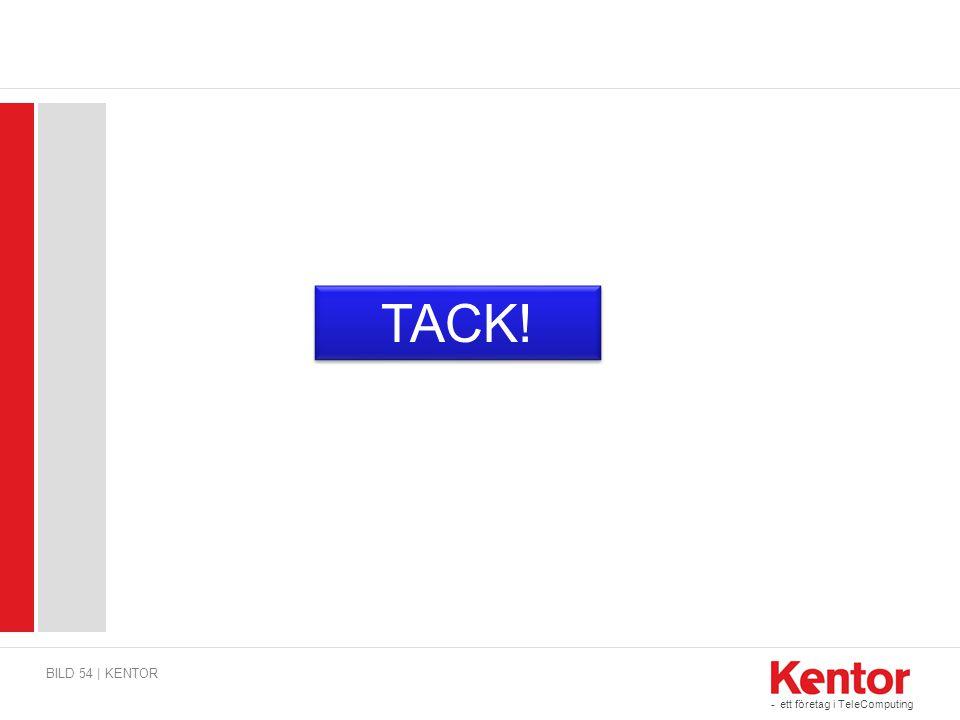 - ett företag i TeleComputing BILD 54 | KENTOR TACK!