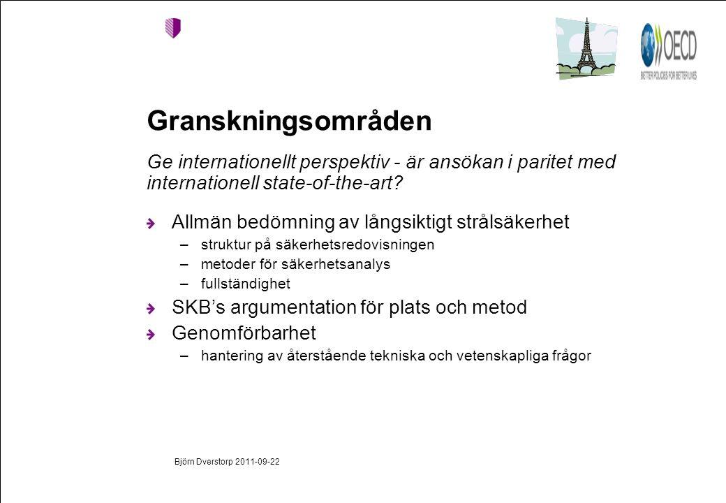 Björn Dverstorp 2011-09-22 Granskningsområden Ge internationellt perspektiv - är ansökan i paritet med internationell state-of-the-art.