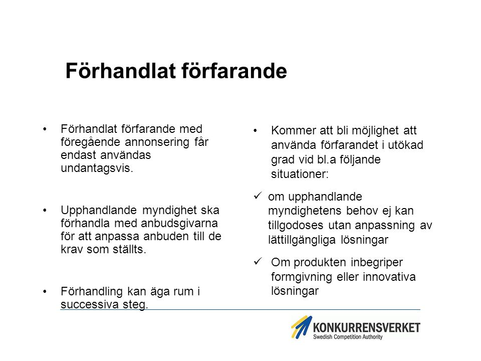 Konkurrenspräglad dialog Får användas vid särskilt komplicerade kontrakt.