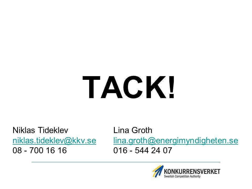 TACK! Niklas TideklevLina Groth niklas.tideklev@kkv.seniklas.tideklev@kkv.se lina.groth@energimyndigheten.selina.groth@energimyndigheten.se 08 - 700 1