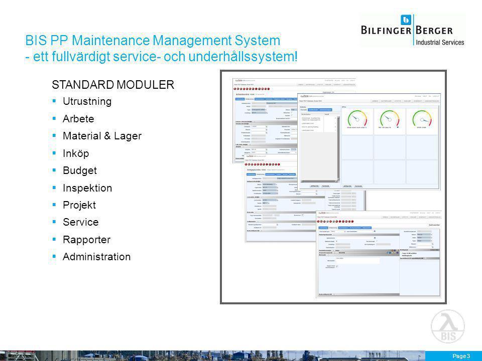 Page 3 BIS PP Maintenance Management System - ett fullvärdigt service- och underhållssystem! STANDARD MODULER  Utrustning  Arbete  Material & Lager