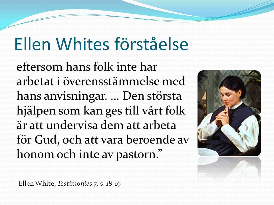 Ellen Whites förståelse eftersom hans folk inte har arbetat i överensstämmelse med hans anvisningar.