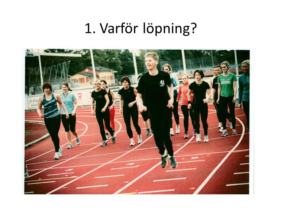 1. Varför löpning?