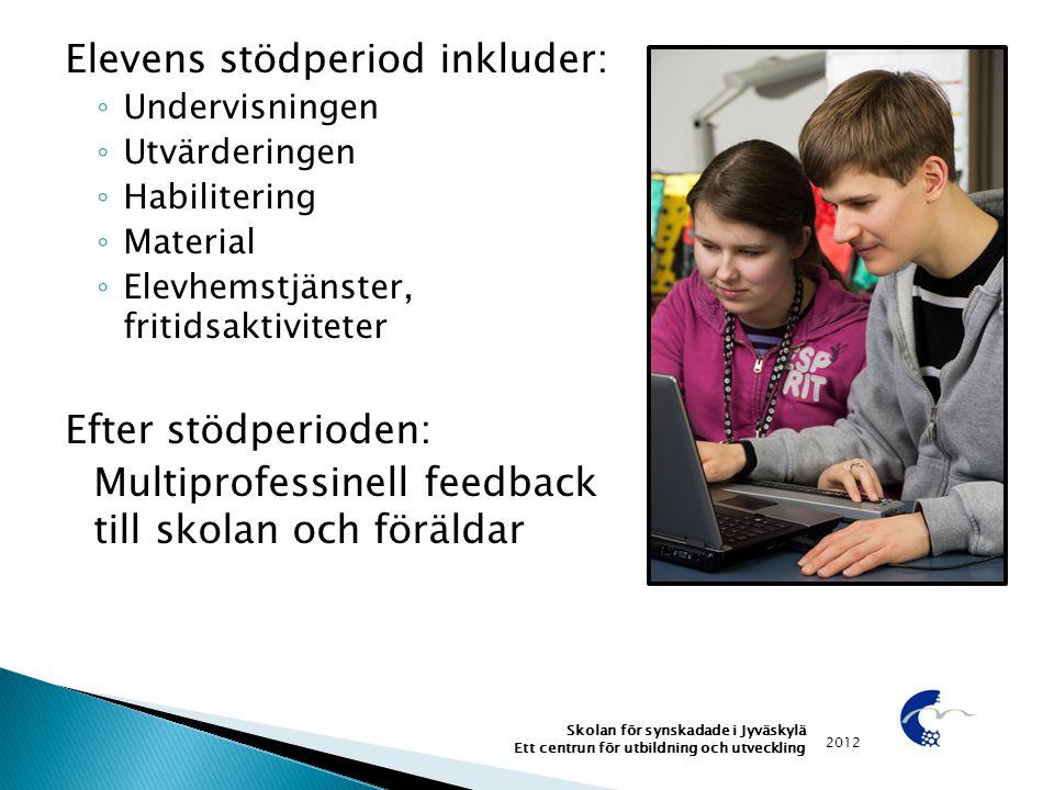 Elevens stödperiod inkluder: ◦ Undervisningen ◦ Utvärderingen ◦ Habilitering ◦ Material ◦ Elevhemstjänster, fritidsaktiviteter Efter stödperioden: Mul