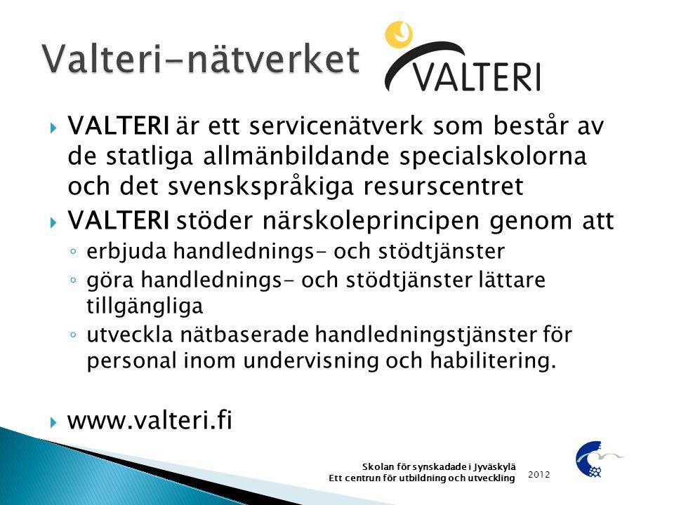  VALTERI är ett servicenätverk som består av de statliga allmänbildande specialskolorna och det svenskspråkiga resurscentret  VALTERI stöder närskol