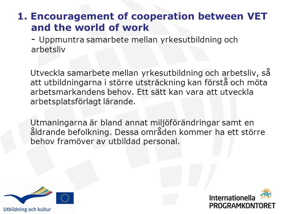 1. Encouragement of cooperation between VET and the world of work - Uppmuntra samarbete mellan yrkesutbildning och arbetsliv Utveckla samarbete mellan