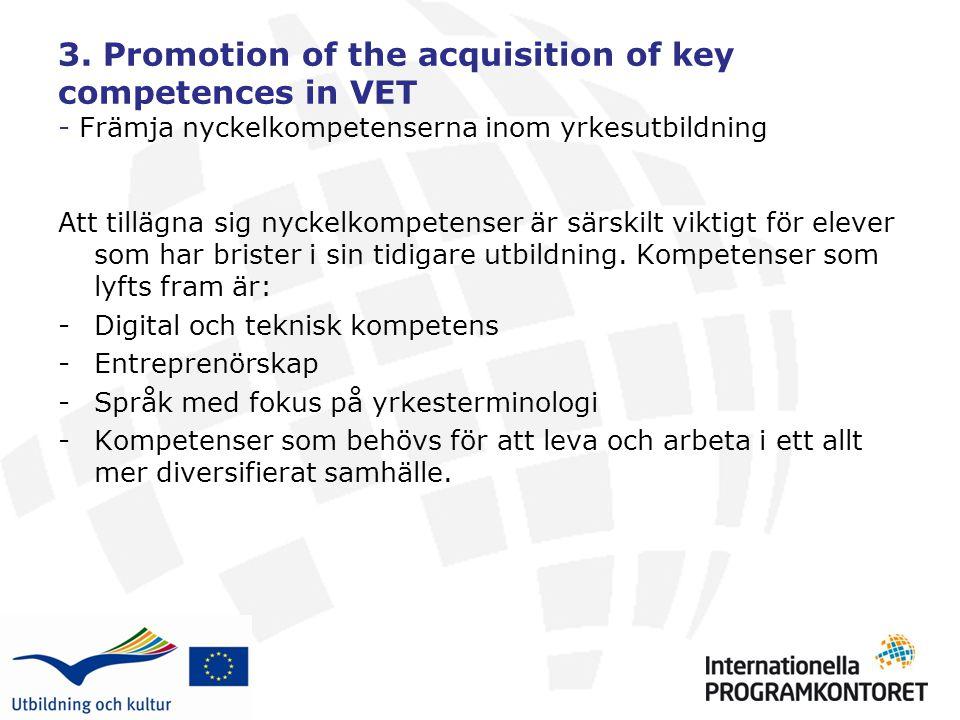 3. Promotion of the acquisition of key competences in VET - Främja nyckelkompetenserna inom yrkesutbildning Att tillägna sig nyckelkompetenser är särs