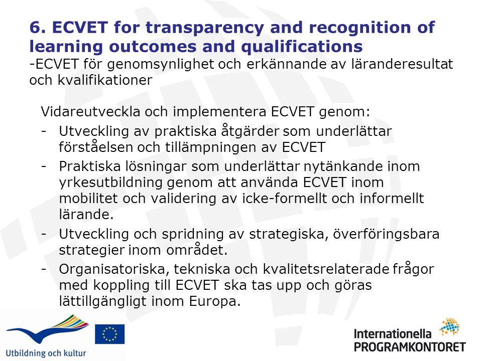 6. ECVET for transparency and recognition of learning outcomes and qualifications -ECVET för genomsynlighet och erkännande av läranderesultat och kval