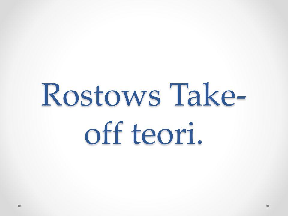 Rostows Take- off teori.