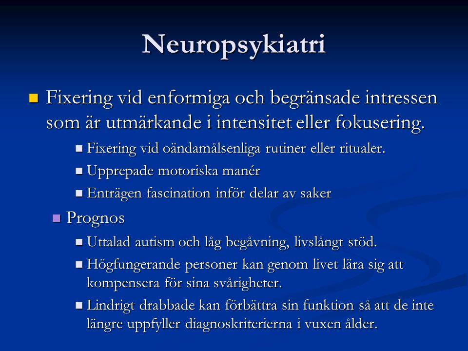 Neuropsykiatri Fixering vid enformiga och begränsade intressen som är utmärkande i intensitet eller fokusering. Fixering vid enformiga och begränsade