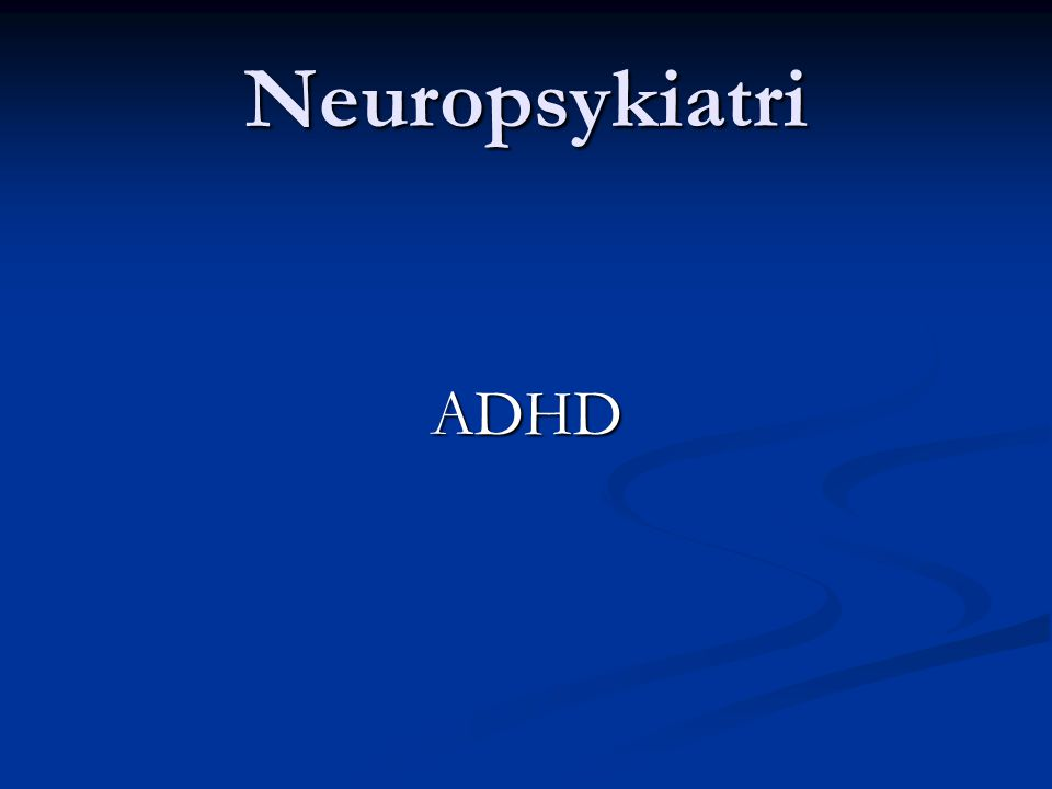 Neuropsykiatri ADHD