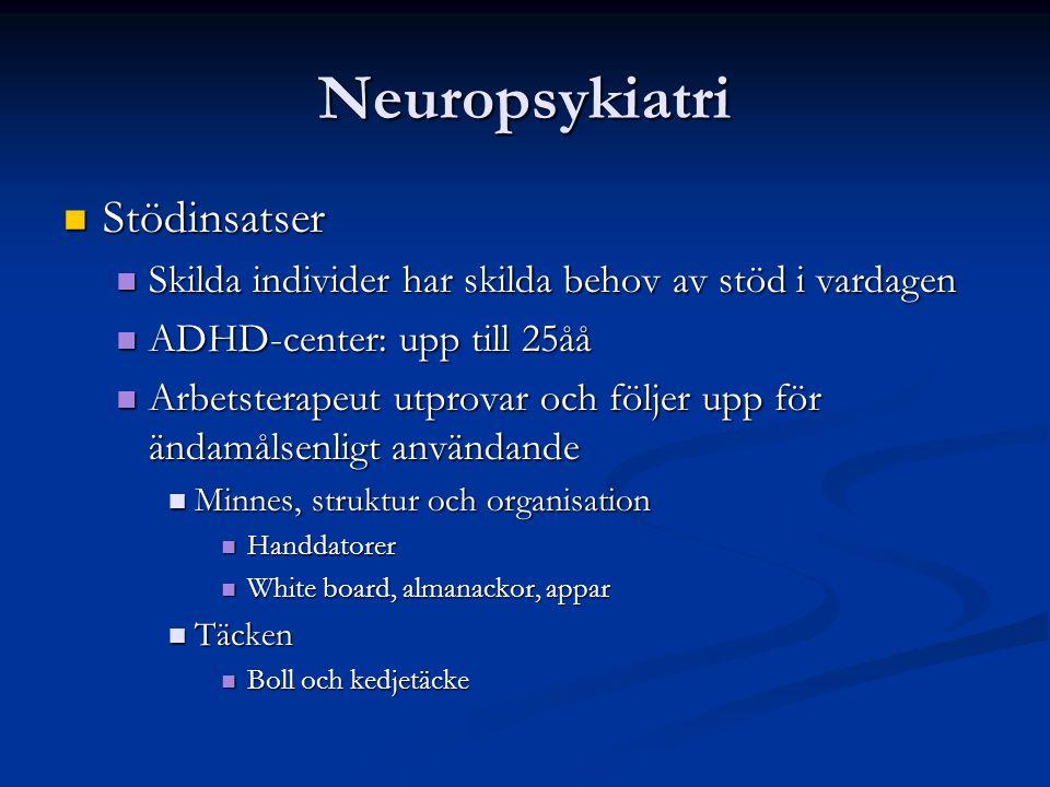 Neuropsykiatri Stödinsatser Stödinsatser Skilda individer har skilda behov av stöd i vardagen Skilda individer har skilda behov av stöd i vardagen ADH