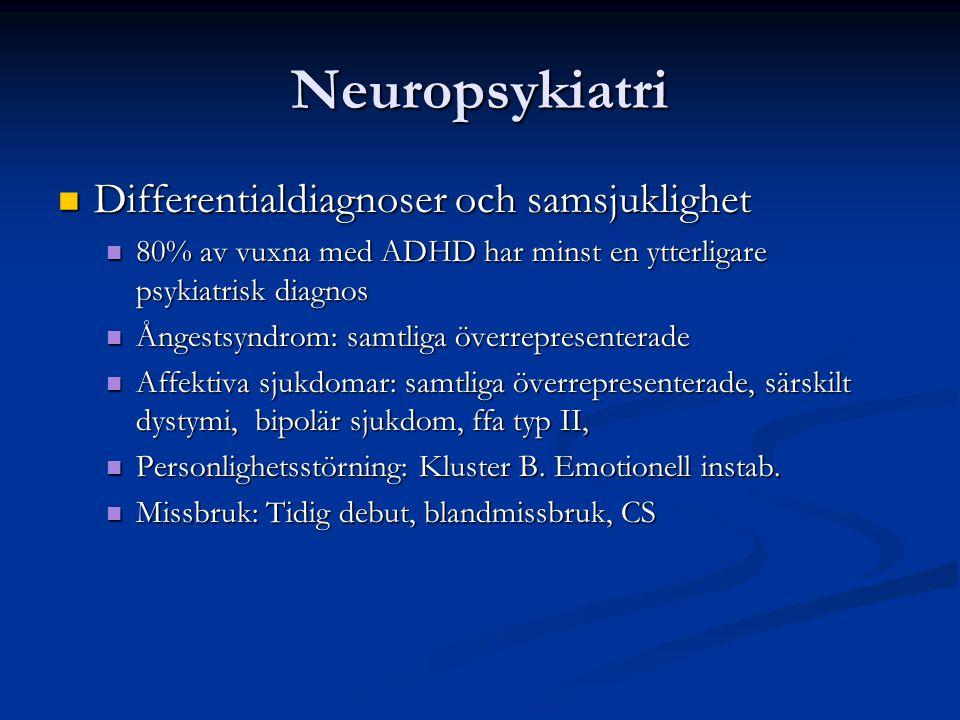 Neuropsykiatri Differentialdiagnoser och samsjuklighet Differentialdiagnoser och samsjuklighet 80% av vuxna med ADHD har minst en ytterligare psykiatr