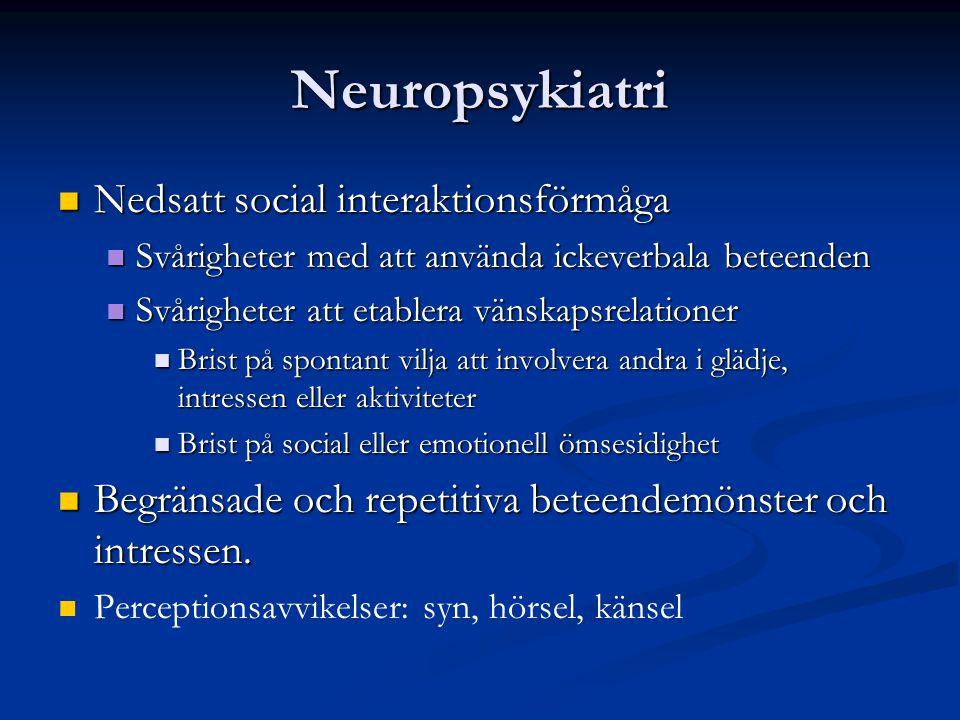Neuropsykiatri Nedsatt social interaktionsförmåga Nedsatt social interaktionsförmåga Svårigheter med att använda ickeverbala beteenden Svårigheter med