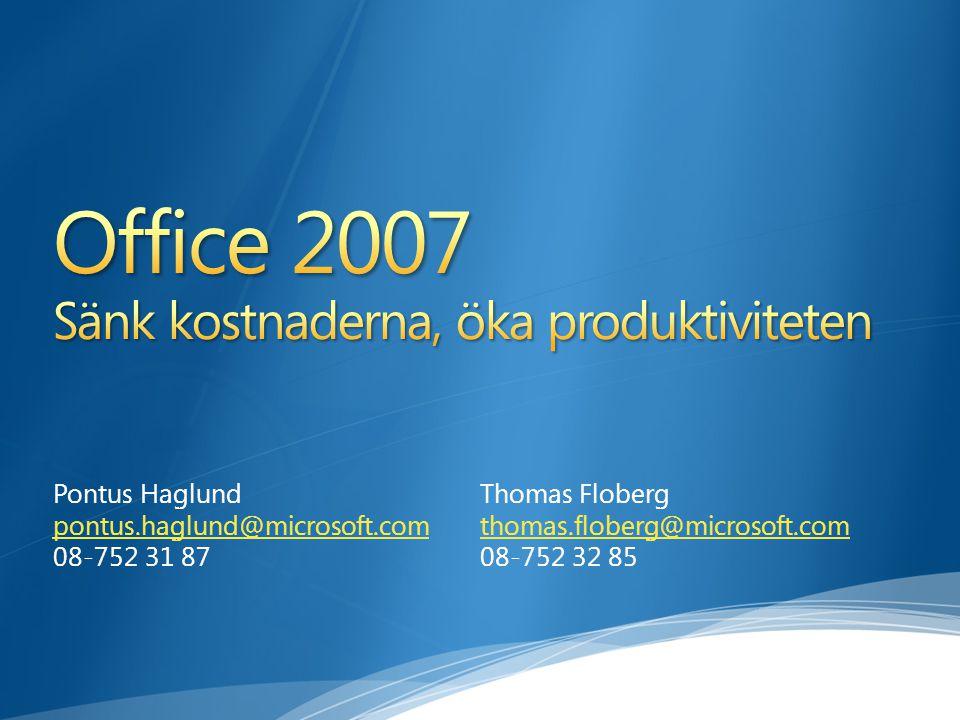 Thomas Floberg thomas.floberg@microsoft.com 08-752 32 85 Pontus Haglund pontus.haglund@microsoft.com 08-752 31 87