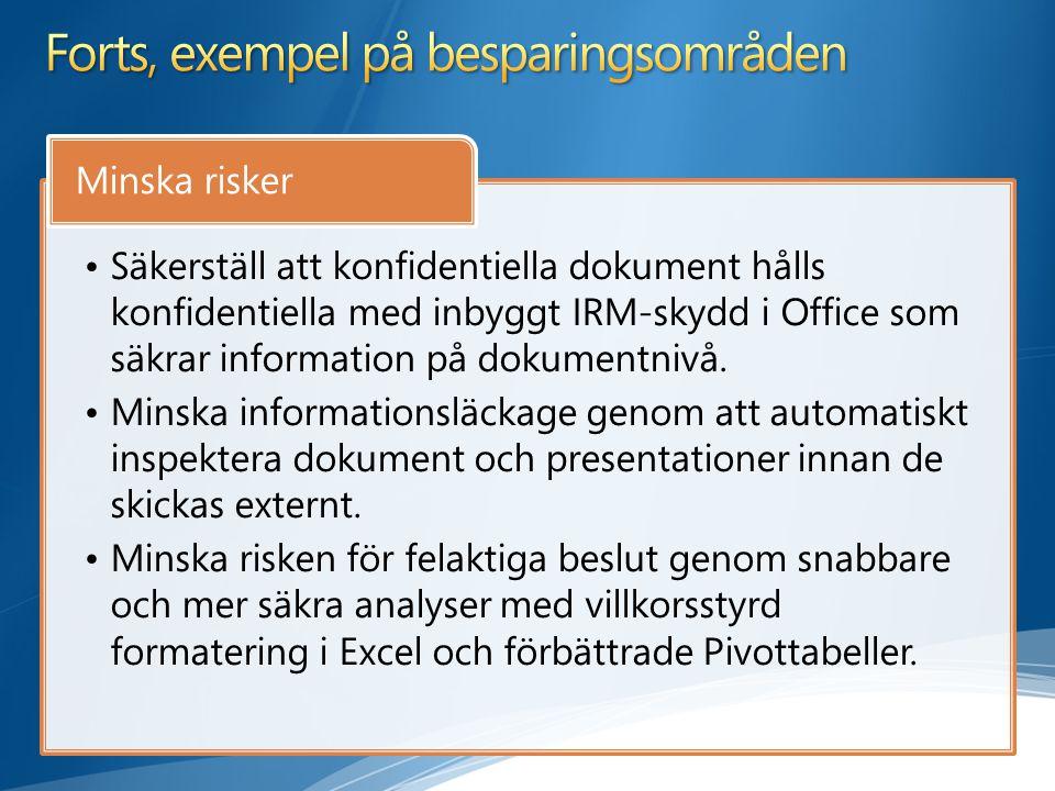 Säkerställ att konfidentiella dokument hålls konfidentiella med inbyggt IRM-skydd i Office som säkrar information på dokumentnivå. Minska informations