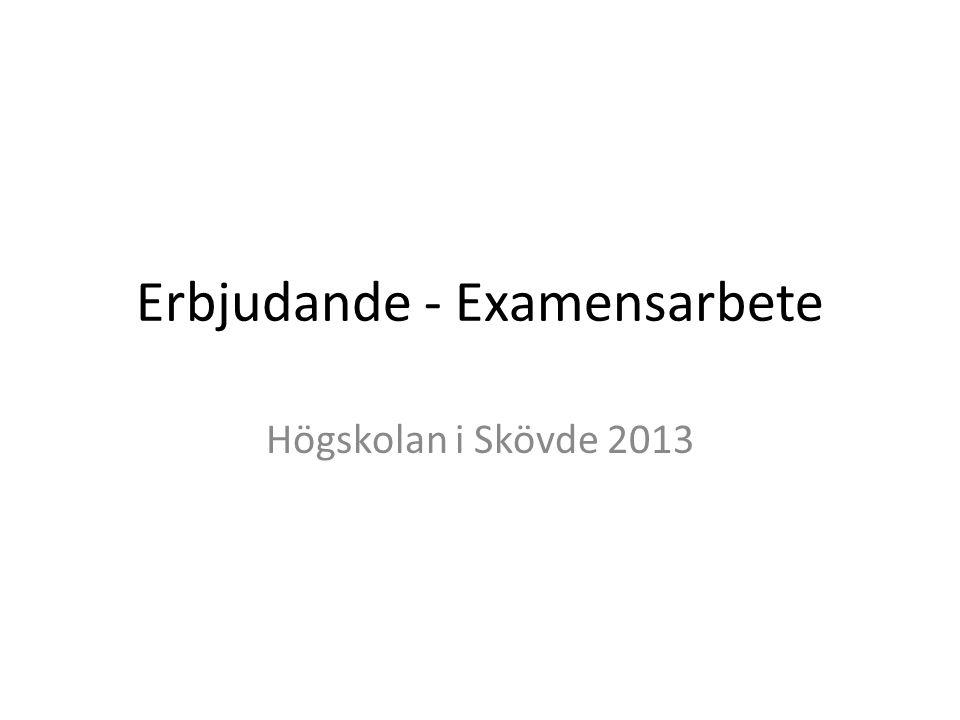 Erbjudande - Examensarbete Högskolan i Skövde 2013
