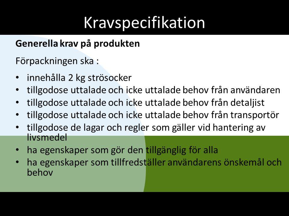 Kravspecifikation Generella krav på produkten Förpackningen ska : innehålla 2 kg strösocker tillgodose uttalade och icke uttalade behov från användare
