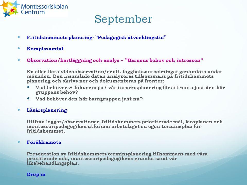 """September Fritidshemmets planering- """"Pedagogisk utvecklingstid"""" Kompissamtal Observation/kartläggning och analys – """"Barnens behov och intressen"""" En el"""