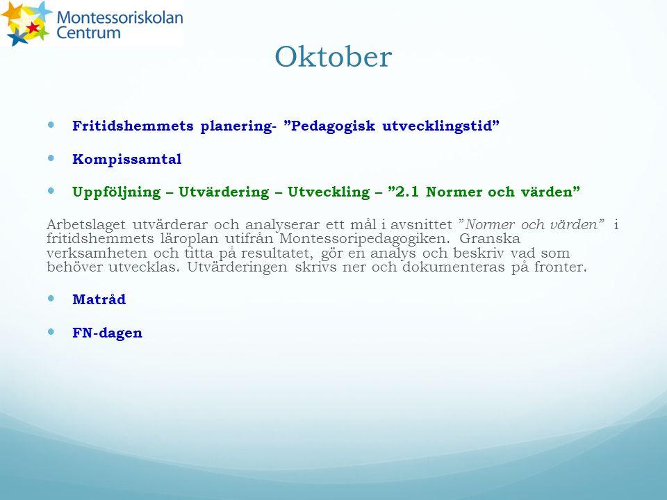 """Oktober Fritidshemmets planering- """"Pedagogisk utvecklingstid"""" Kompissamtal Uppföljning – Utvärdering – Utveckling – """"2.1 Normer och värden"""" Arbetslage"""