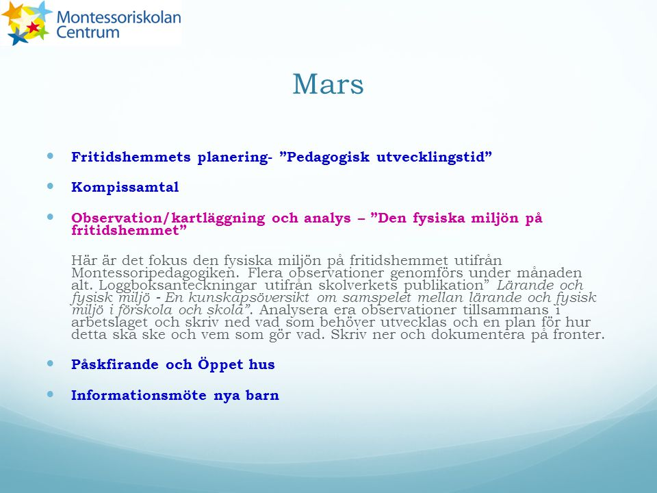 """Mars Fritidshemmets planering- """"Pedagogisk utvecklingstid"""" Kompissamtal Observation/kartläggning och analys – """"Den fysiska miljön på fritidshemmet"""" Hä"""