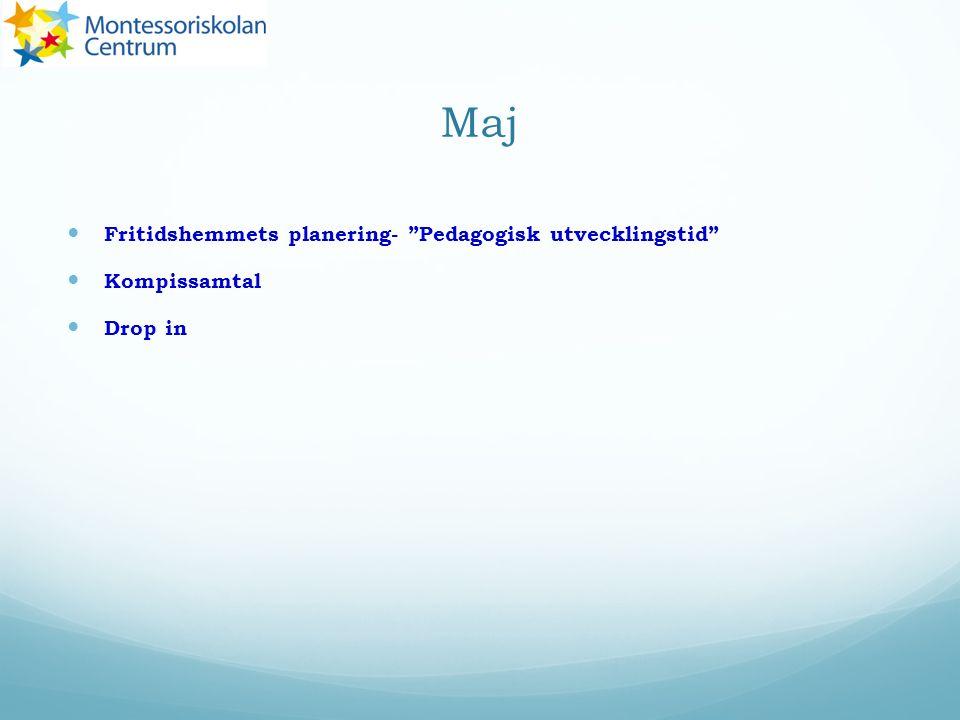"""Maj Fritidshemmets planering- """"Pedagogisk utvecklingstid"""" Kompissamtal Drop in"""