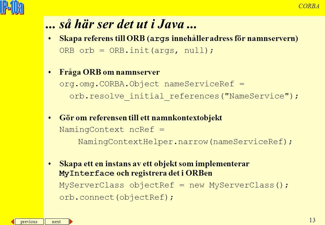 previous next 13 CORBA... så här ser det ut i Java...
