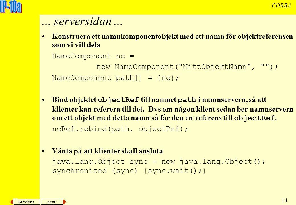 previous next 14 CORBA... serversidan...
