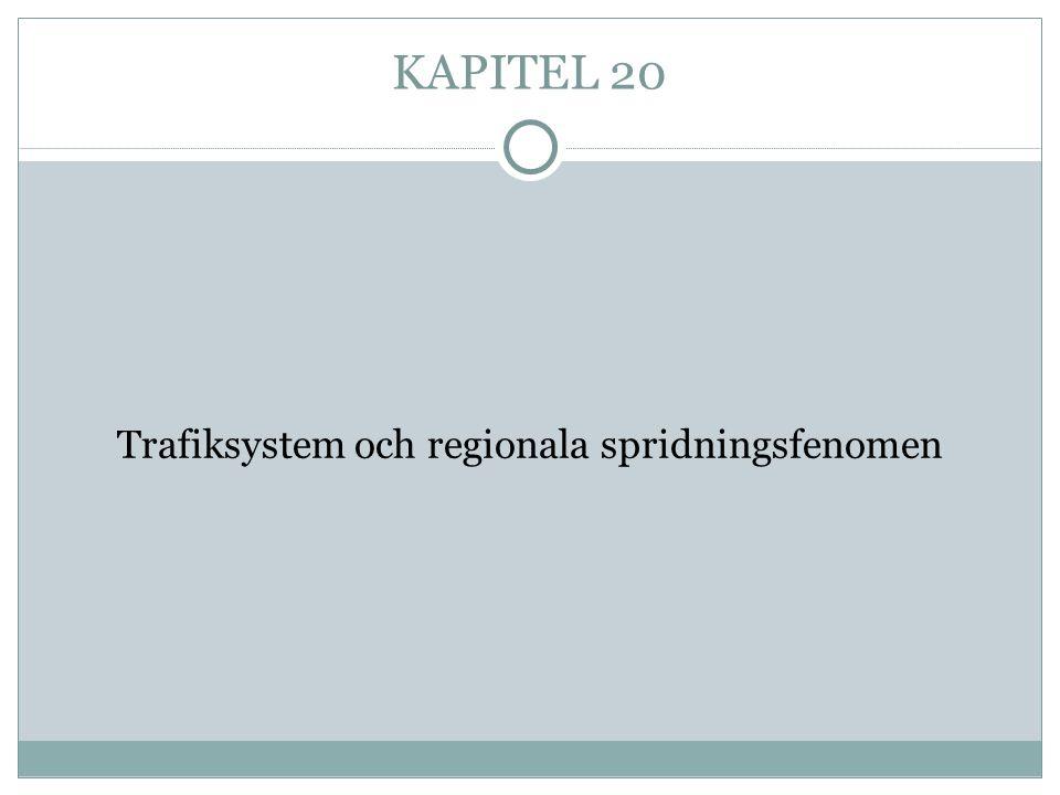 KAPITEL 20 Trafiksystem och regionala spridningsfenomen