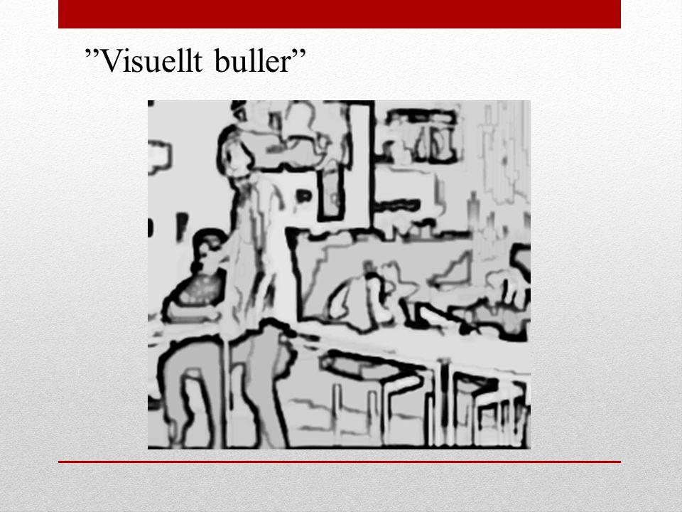 """Visuellt buller"""