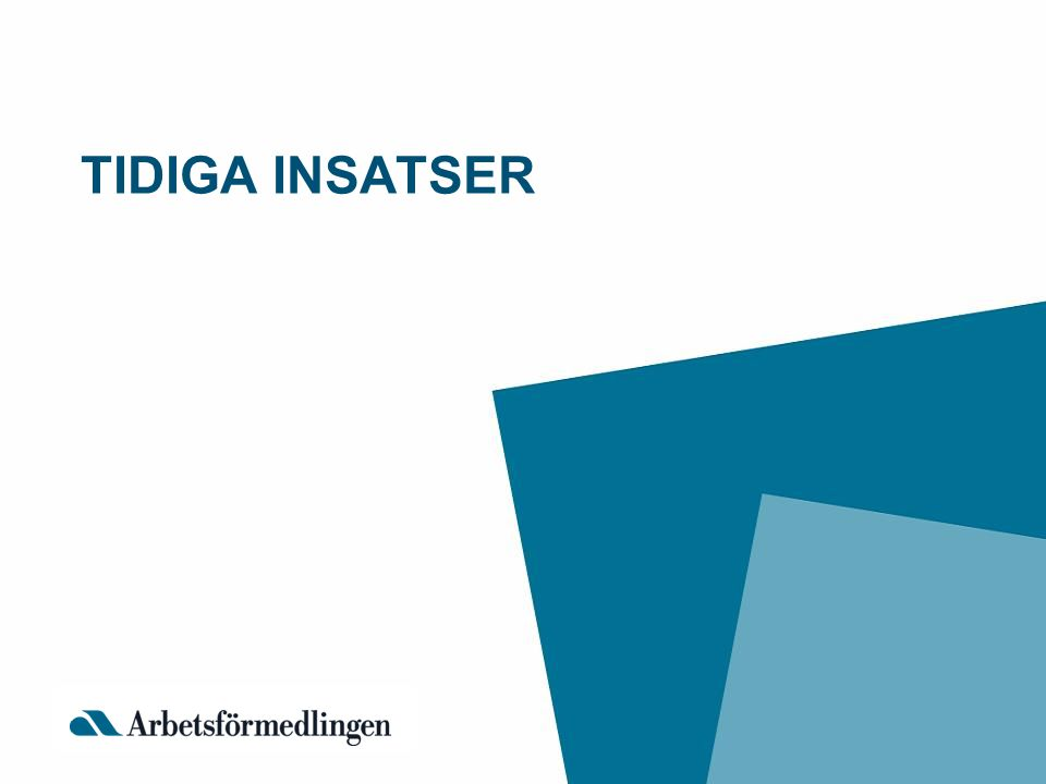 TIDIGA INSATSER