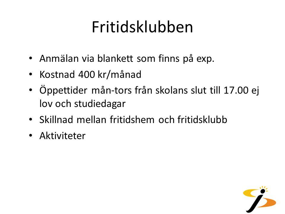 Fritidsklubben Anmälan via blankett som finns på exp. Kostnad 400 kr/månad Öppettider mån-tors från skolans slut till 17.00 ej lov och studiedagar Ski