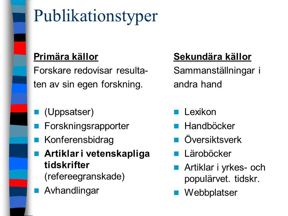 …Var söker jag informationen.…Via bibliotekets hemsida.