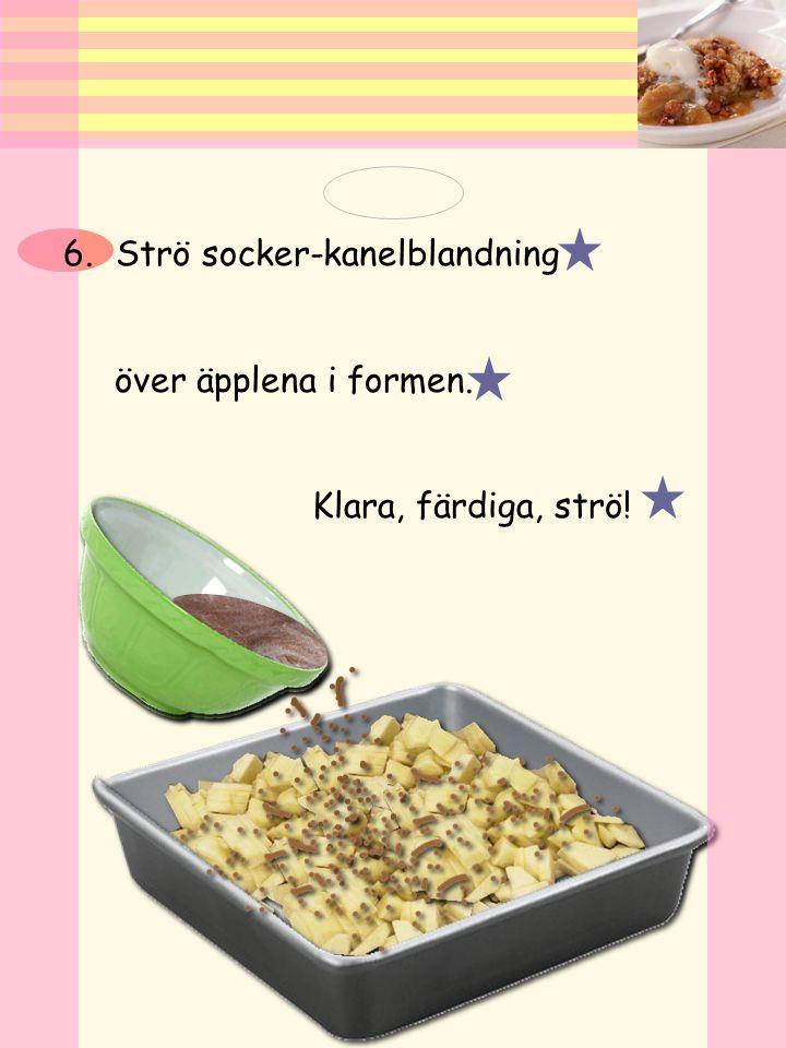 5.Lägg strösocker, potatismjöl, och kanel i en liten skål. Blanda ordenligt.