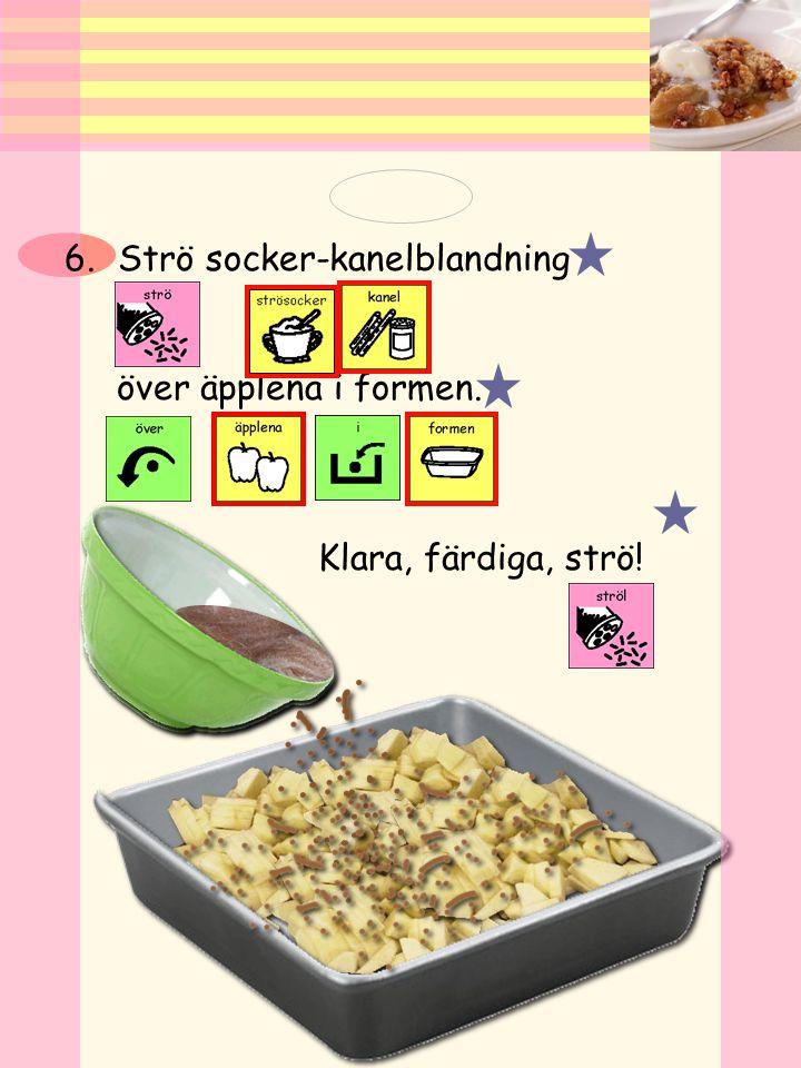 5. Lägg strösocker, potatismjöl, och kanel i en liten skål. Blanda ordenligt.
